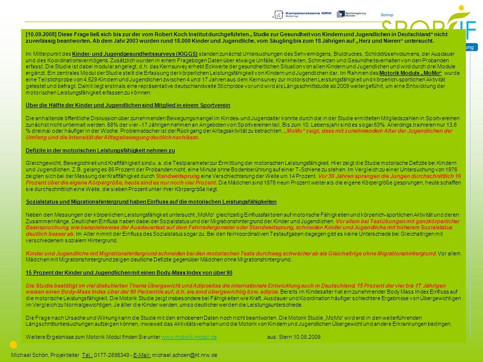 Michael Schön, Projektleiter Tel.: 0177-2895349 - E-Mail: michael.schoen@kt.nrw.de [10.09.2008] Diese Frage ließ sich bis zur der vom Robert Koch Inst