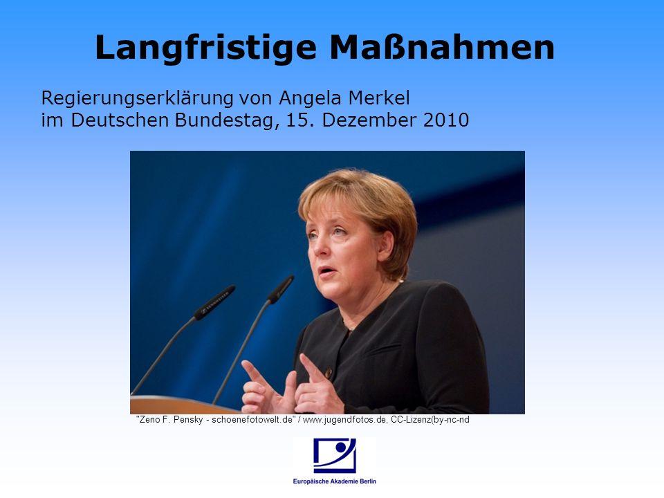 Langfristige Maßnahmen Regierungserklärung von Angela Merkel im Deutschen Bundestag, 15. Dezember 2010