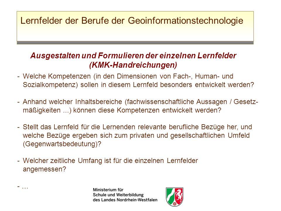 Lernfelder der Berufe der Geoinformationstechnologie Ausgestalten und Formulieren der einzelnen Lernfelder (KMK-Handreichungen) - Welche Kompetenzen (