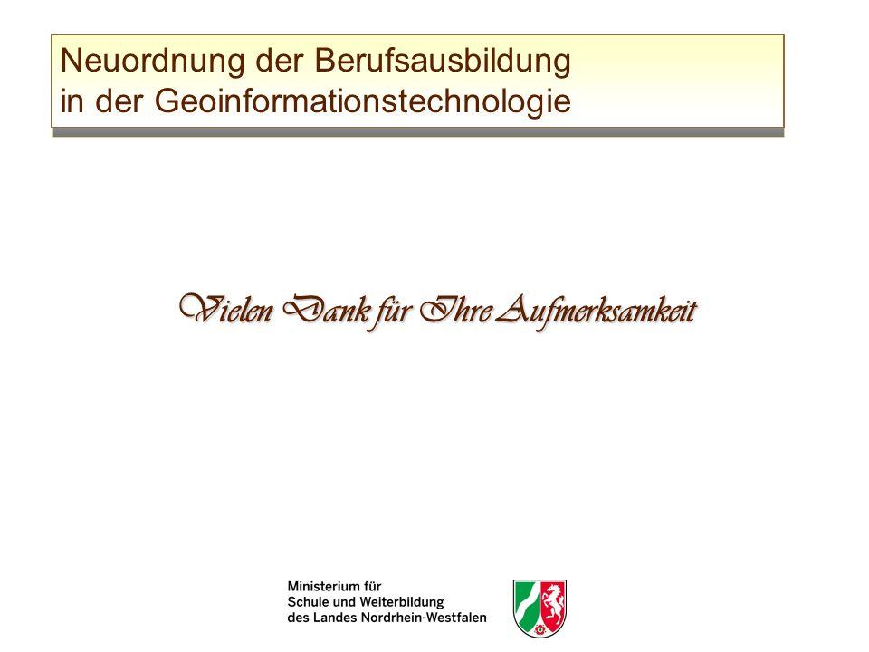 Vielen Dank für Ihre Aufmerksamkeit Neuordnung der Berufsausbildung in der Geoinformationstechnologie