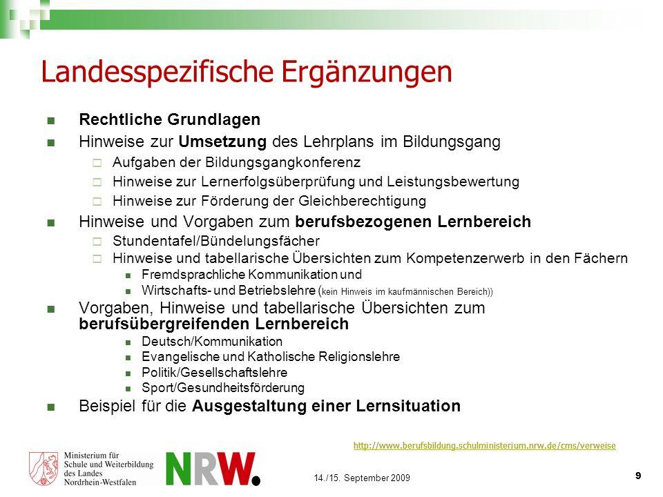 9 14./15. September 2009 Landesspezifische Ergänzungen Rechtliche Grundlagen Hinweise zur Umsetzung des Lehrplans im Bildungsgang Aufgaben der Bildung