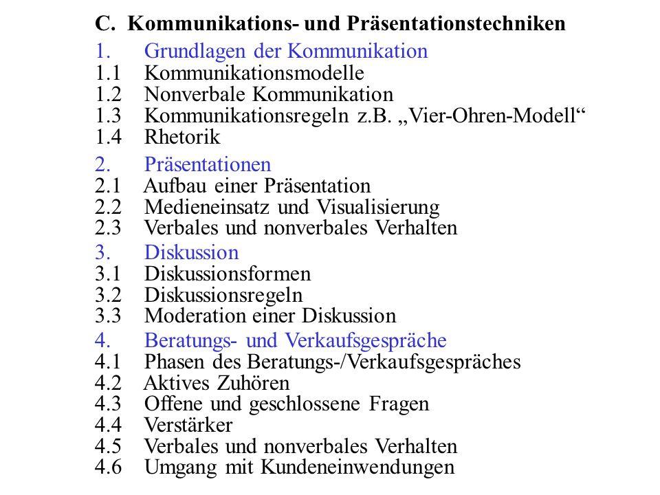 1. Grundlagen der Kommunikation 1.1 Kommunikationsmodelle 1.2 Nonverbale Kommunikation 1.3 Kommunikationsregeln z.B. Vier-Ohren-Modell 1.4 Rhetorik 2.