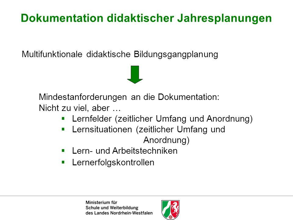Dokumentation didaktischer Jahresplanungen Multifunktionale didaktische Bildungsgangplanung Mindestanforderungen an die Dokumentation: Nicht zu viel,