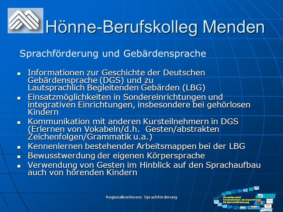 Regionalkonferenz Sprachförderung Hönne-Berufskolleg Menden Informationen zur Geschichte der Deutschen Gebärdensprache (DGS) und zu Lautsprachlich Beg