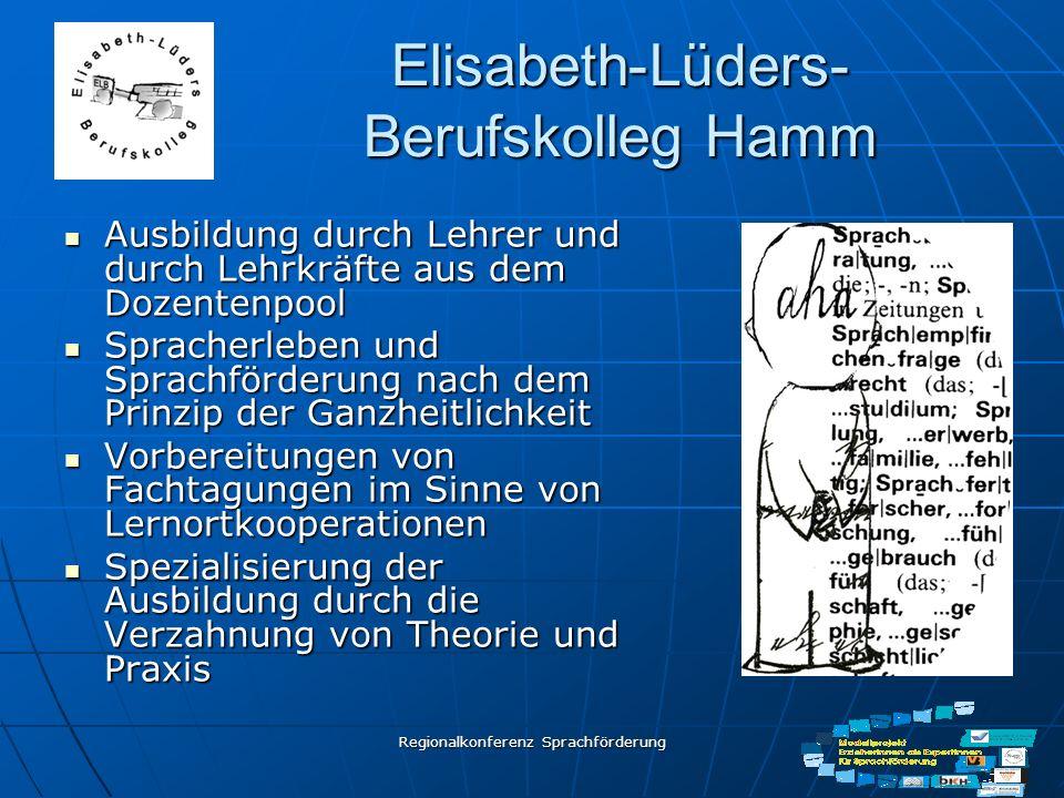 Regionalkonferenz Sprachförderung Elisabeth-Lüders- Berufskolleg Hamm Ausbildung durch Lehrer und durch Lehrkräfte aus dem Dozentenpool Ausbildung dur