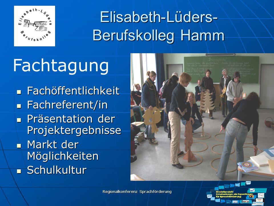 Regionalkonferenz Sprachförderung Elisabeth-Lüders- Berufskolleg Hamm Fachöffentlichkeit Fachöffentlichkeit Fachreferent/in Fachreferent/in Präsentati