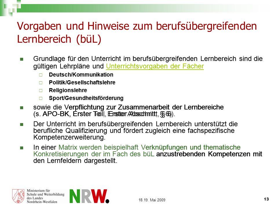 13 18.19. Mai 2009 Vorgaben und Hinweise zum berufsübergreifenden Lernbereich (büL) Grundlage für den Unterricht im berufsübergreifenden Lernbereich s