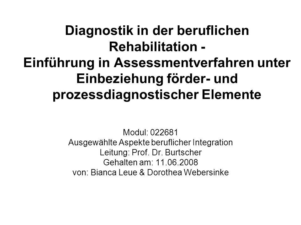 Diagnostik in der beruflichen Rehabilitation - Einführung in Assessmentverfahren unter Einbeziehung förder- und prozessdiagnostischer Elemente Modul: