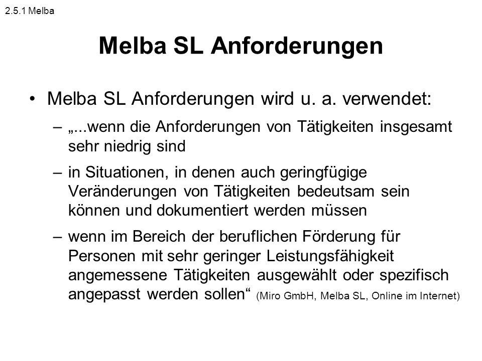Melba SL Anforderungen Melba SL Anforderungen wird u. a. verwendet: –...wenn die Anforderungen von Tätigkeiten insgesamt sehr niedrig sind –in Situati