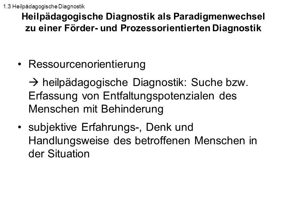 Heilpädagogische Diagnostik als Paradigmenwechsel zu einer Förder- und Prozessorientierten Diagnostik Ressourcenorientierung heilpädagogische Diagnost