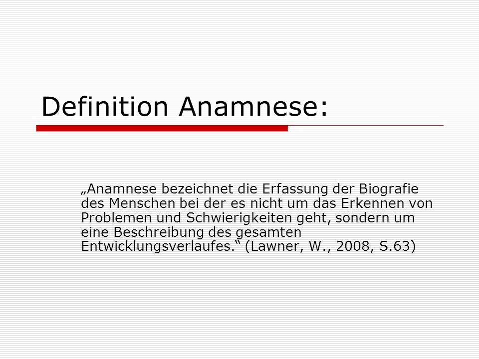 Definition Anamnese: Anamnese bezeichnet die Erfassung der Biografie des Menschen bei der es nicht um das Erkennen von Problemen und Schwierigkeiten g