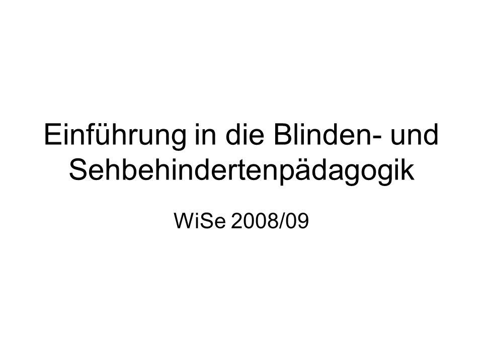 Einführung in die Blinden- und Sehbehindertenpädagogik WiSe 2008/09