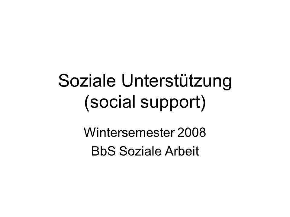 Soziale Unterstützung (social support) Wintersemester 2008 BbS Soziale Arbeit