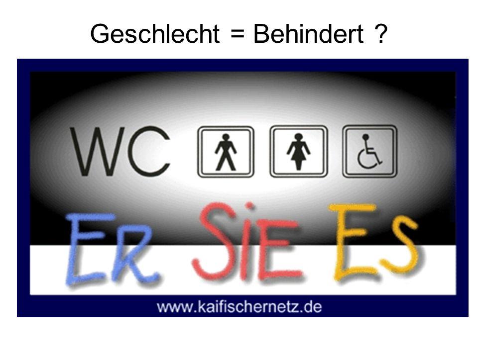 Geschlecht = Behindert ?