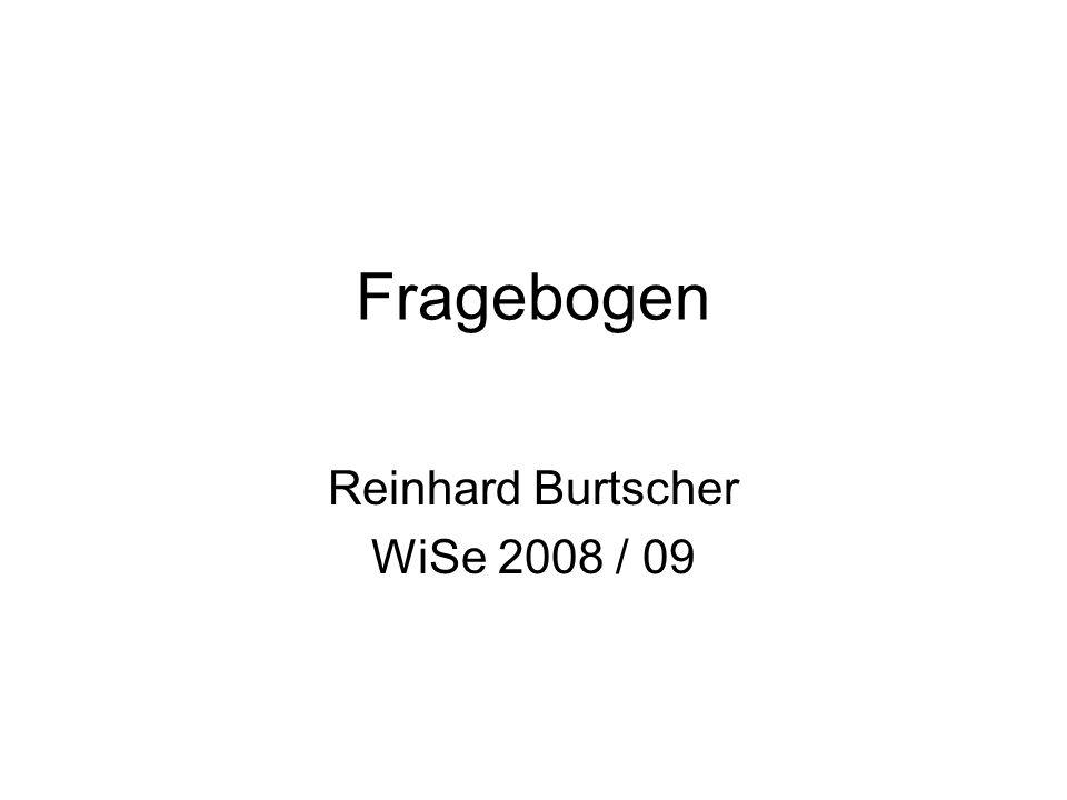 Fragebogen Reinhard Burtscher WiSe 2008 / 09