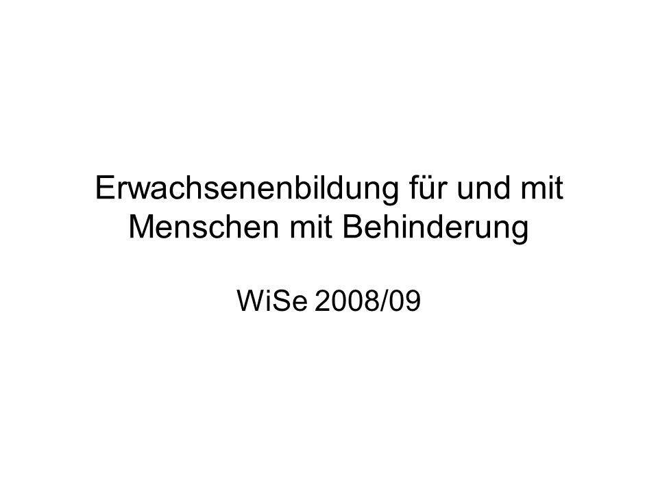Erwachsenenbildung für und mit Menschen mit Behinderung WiSe 2008/09
