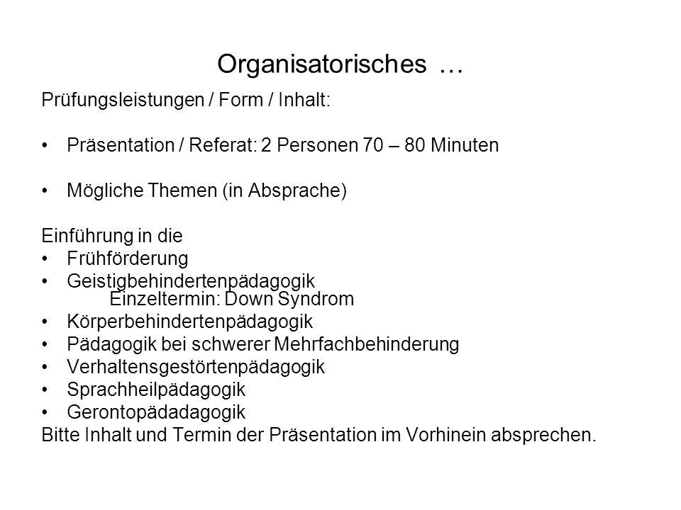 Organisatorisches … Prüfungsleistungen / Form / Inhalt: Präsentation / Referat: 2 Personen 70 – 80 Minuten Mögliche Themen (in Absprache) Einführung i