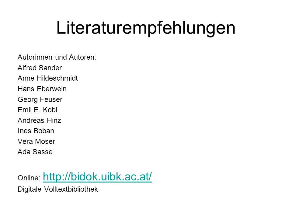 Literaturempfehlungen Autorinnen und Autoren: Alfred Sander Anne Hildeschmidt Hans Eberwein Georg Feuser Emil E. Kobi Andreas Hinz Ines Boban Vera Mos