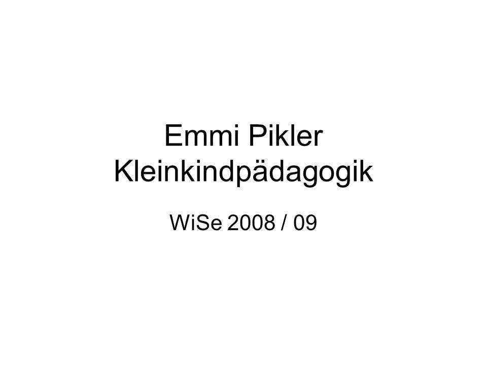 Emmi Pikler Kleinkindpädagogik WiSe 2008 / 09