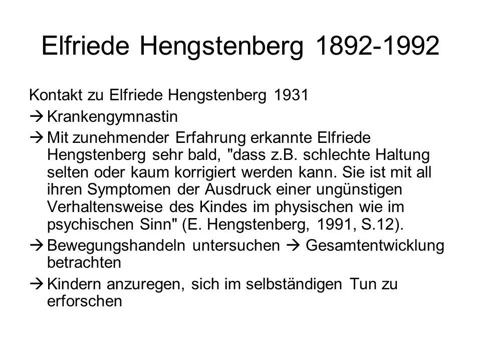 Elfriede Hengstenberg 1892-1992 Kontakt zu Elfriede Hengstenberg 1931 Krankengymnastin Mit zunehmender Erfahrung erkannte Elfriede Hengstenberg sehr bald, dass z.B.