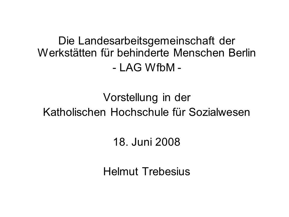 Die Landesarbeitsgemeinschaft der Werkstätten für behinderte Menschen Berlin - LAG WfbM - Vorstellung in der Katholischen Hochschule für Sozialwesen 1