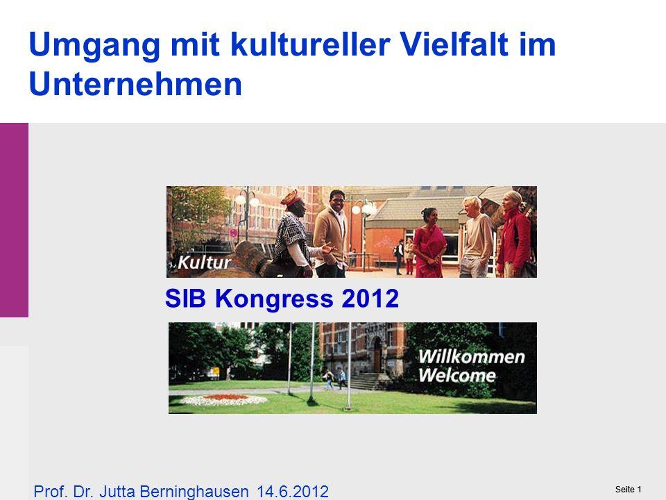 Seite 1 Umgang mit kultureller Vielfalt im Unternehmen SIB Kongress 2012 Prof.