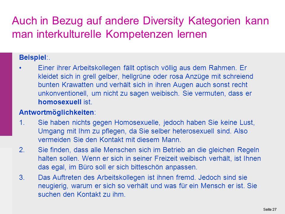 Seite 27 Auch in Bezug auf andere Diversity Kategorien kann man interkulturelle Kompetenzen lernen Beispiel:.