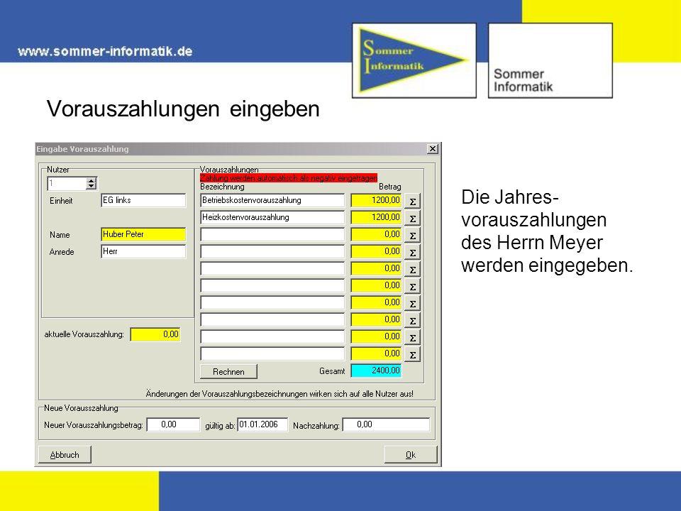 Vorauszahlungen eingeben Die Jahres- vorauszahlungen des Herrn Meyer werden eingegeben.