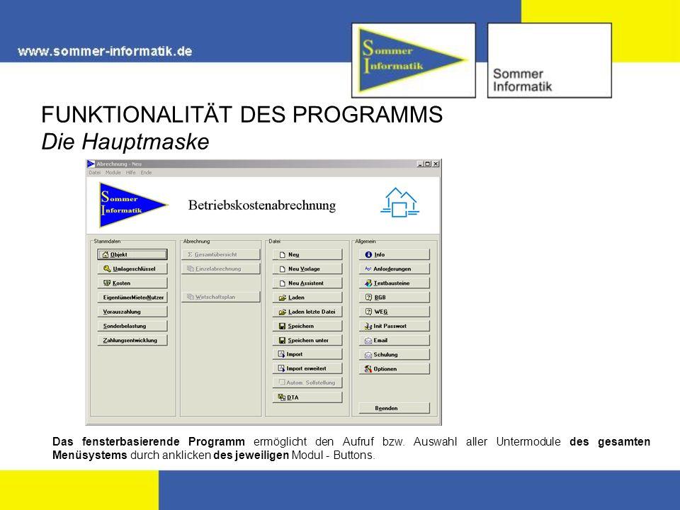 FUNKTIONALITÄT DES PROGRAMMS Die Hauptmaske Das fensterbasierende Programm ermöglicht den Aufruf bzw. Auswahl aller Untermodule des gesamten Menüsyste