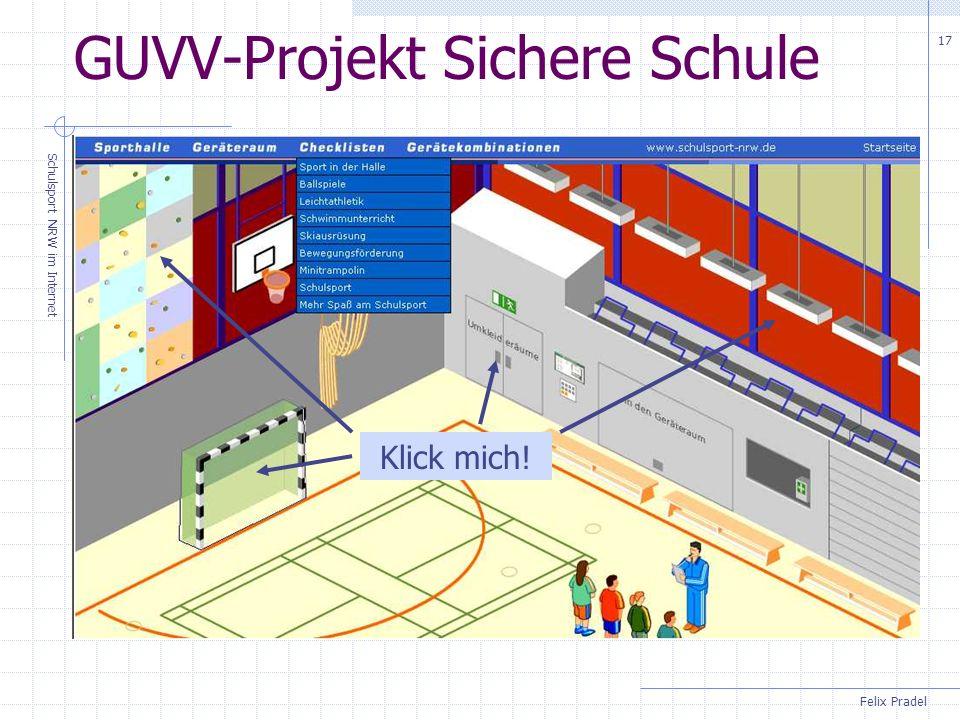Felix Pradel Schulsport NRW im Internet 17 GUVV-Projekt Sichere Schule Klick mich!