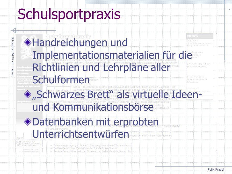 Felix Pradel Schulsport NRW im Internet 7 Schulsportpraxis Handreichungen und Implementationsmaterialien für die Richtlinien und Lehrpläne aller Schul