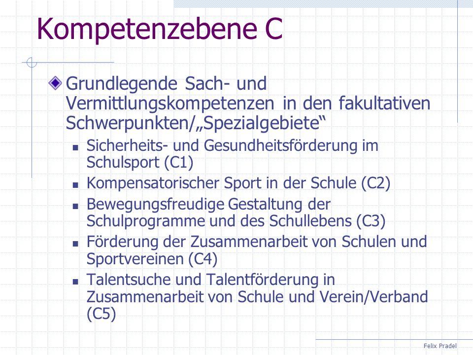 Felix Pradel Kompetenzebene C Grundlegende Sach- und Vermittlungskompetenzen in den fakultativen Schwerpunkten/Spezialgebiete Sicherheits- und Gesundh