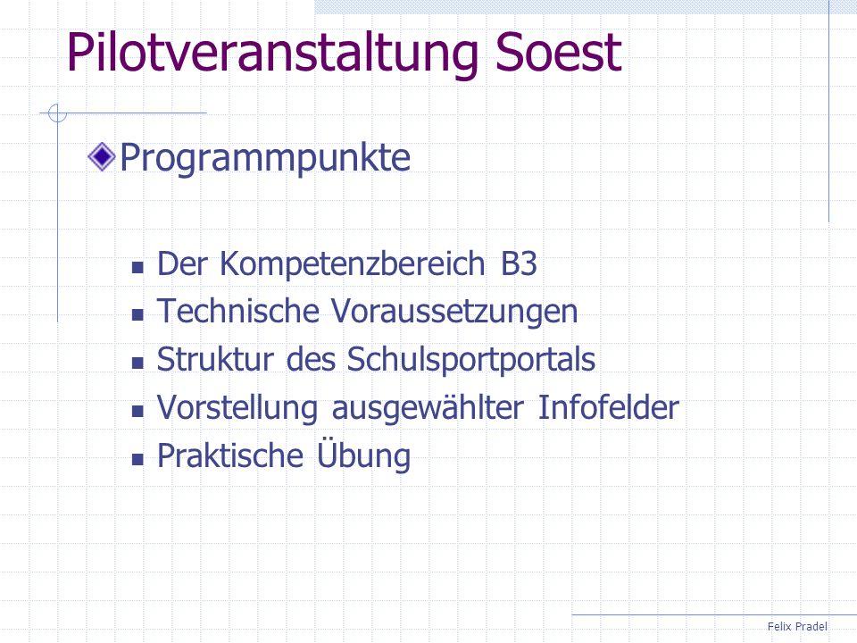 Felix Pradel Pilotveranstaltung Soest Programmpunkte Der Kompetenzbereich B3 Technische Voraussetzungen Struktur des Schulsportportals Vorstellung aus