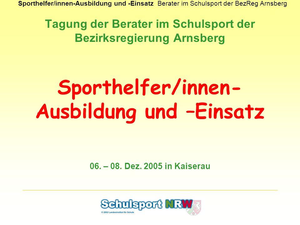 Sporthelfer/innen-Ausbildung und -EinsatzBerater im Schulsport der BezReg Arnsberg Tagung der Berater im Schulsport der Bezirksregierung Arnsberg Spor