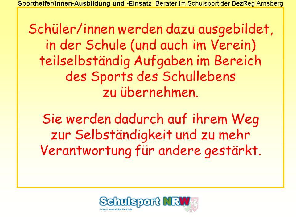Sporthelfer/innen-Ausbildung und -EinsatzBerater im Schulsport der BezReg Arnsberg Schüler/innen werden dazu ausgebildet, in der Schule (und auch im V