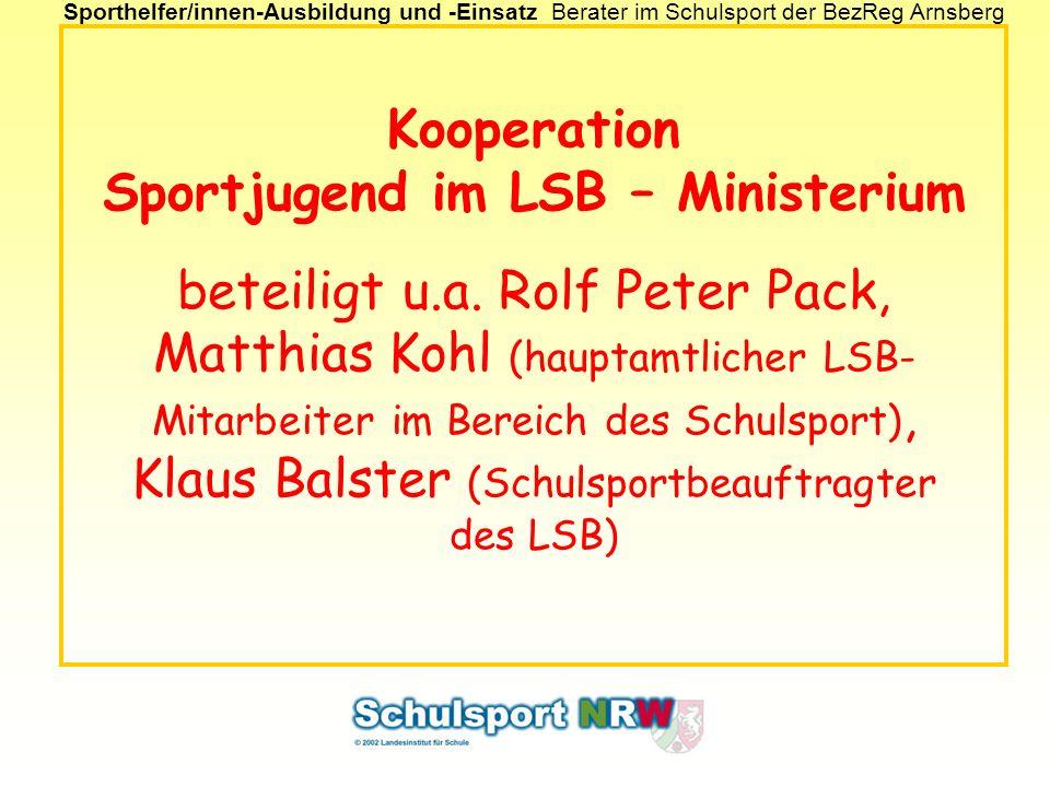 Sporthelfer/innen-Ausbildung und -EinsatzBerater im Schulsport der BezReg Arnsberg Kooperation Sportjugend im LSB – Ministerium beteiligt u.a. Rolf Pe