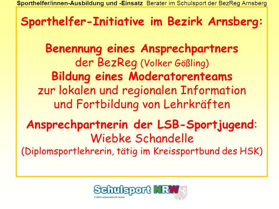 Sporthelfer/innen-Ausbildung und -EinsatzBerater im Schulsport der BezReg Arnsberg Sporthelfer-Initiative im Bezirk Arnsberg: Benennung eines Ansprech