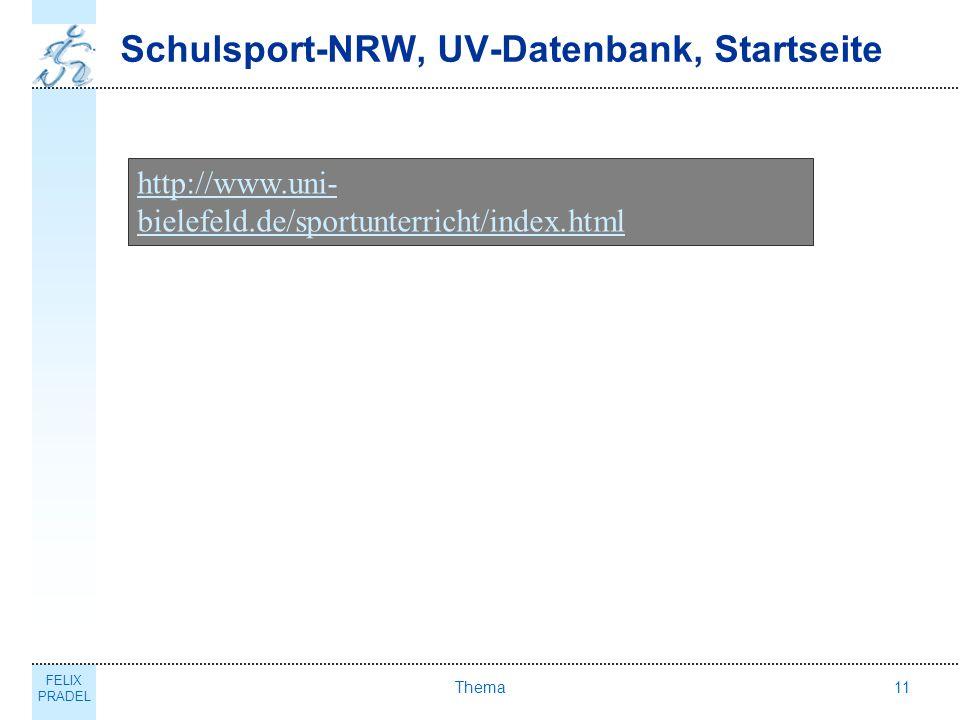 FELIX PRADEL Thema11 Schulsport-NRW, UV-Datenbank, Startseite http://www.uni- bielefeld.de/sportunterricht/index.html