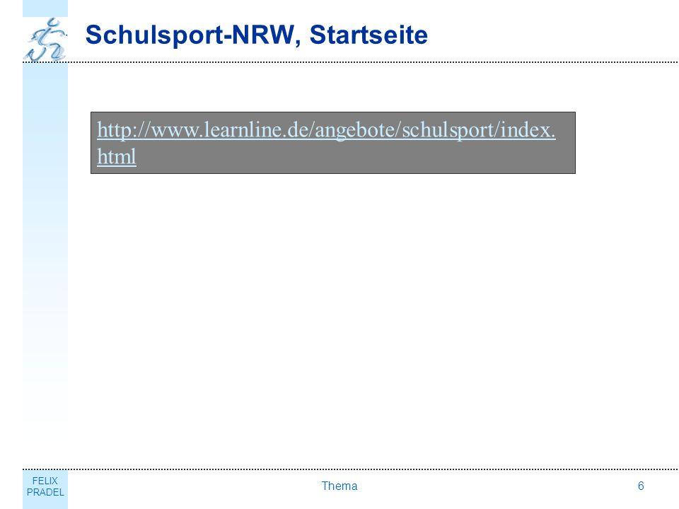 FELIX PRADEL Thema6 Schulsport-NRW, Startseite http://www.learnline.de/angebote/schulsport/index. html
