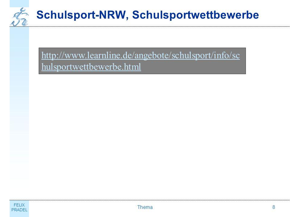 FELIX PRADEL Thema8 Schulsport-NRW, Schulsportwettbewerbe http://www.learnline.de/angebote/schulsport/info/sc hulsportwettbewerbe.html
