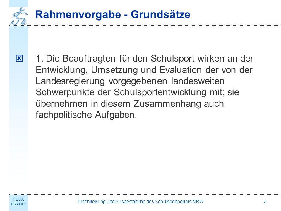 FELIX PRADEL Erschließung und Ausgestaltung des Schulsportportals NRW3 Rahmenvorgabe - Grundsätze 1.