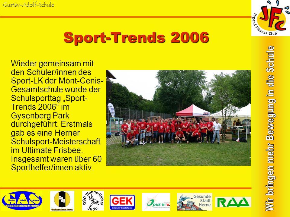 Gustav-Adolf-Schule Trends on Tour 2005 Gemeinsam mit den Schüler/innen des Sport- LK der Mont-Cenis- Gesamtschule wurde der Schulsporttag Trends on T