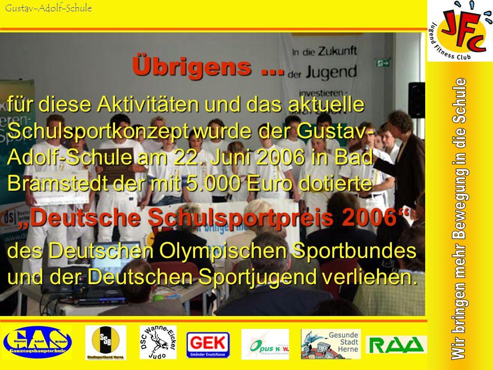 Gustav-Adolf-Schule Aktion Sportlicher Freitag Seit Sommer 2006 werden an jedem Freitag zwischen 13.30 und 15.00 Uhr drei Schulsport- gemeinschaften i