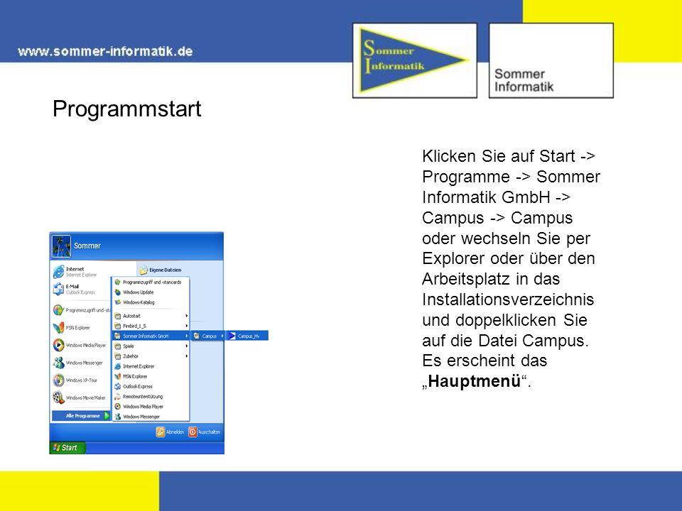 Klicken Sie auf Start -> Programme -> Sommer Informatik GmbH -> Campus -> Campus oder wechseln Sie per Explorer oder über den Arbeitsplatz in das Installationsverzeichnis und doppelklicken Sie auf die Datei Campus.