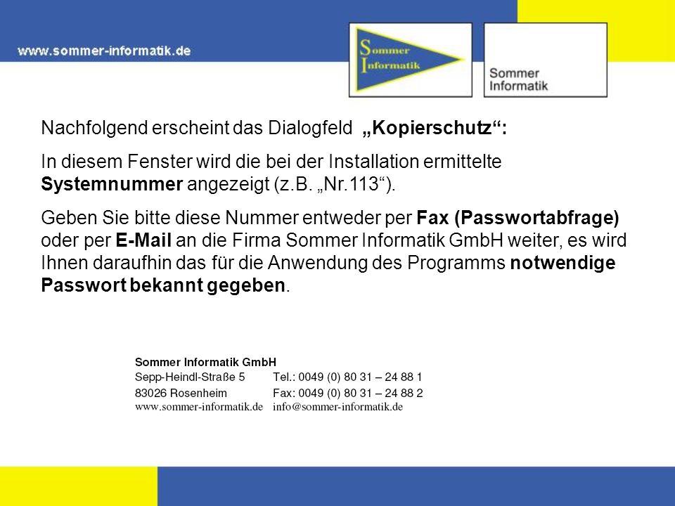 Nachfolgend erscheint das Dialogfeld Kopierschutz: In diesem Fenster wird die bei der Installation ermittelte Systemnummer angezeigt (z.B. Nr.113). Ge