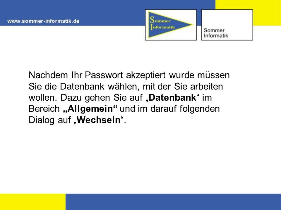 Nachdem Ihr Passwort akzeptiert wurde müssen Sie die Datenbank wählen, mit der Sie arbeiten wollen. Dazu gehen Sie auf Datenbank im Bereich Allgemein