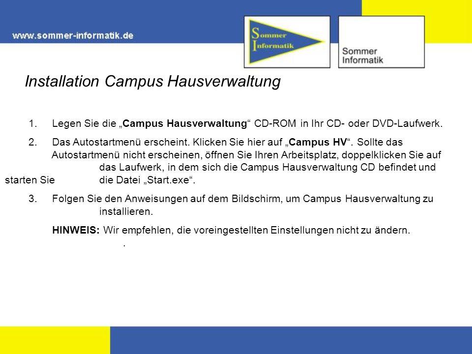 Installation Campus Hausverwaltung 1.Legen Sie die Campus Hausverwaltung CD-ROM in Ihr CD- oder DVD-Laufwerk. 2. Das Autostartmenü erscheint. Klicken