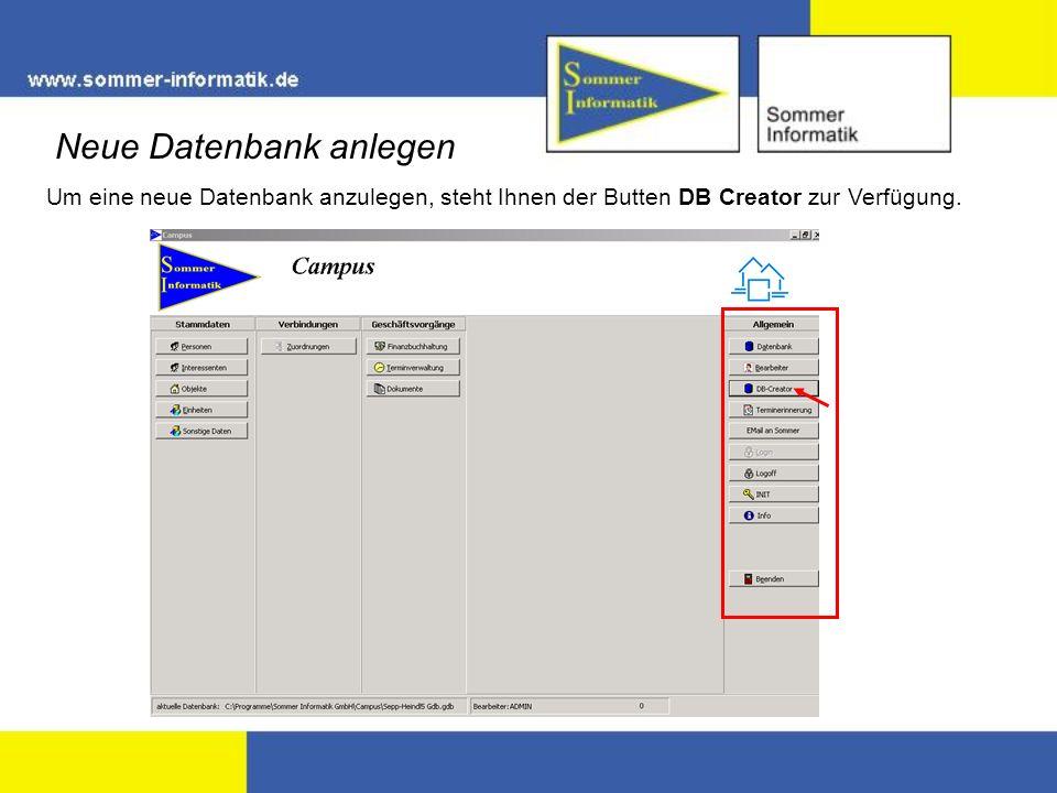 Um eine neue Datenbank anzulegen, steht Ihnen der Butten DB Creator zur Verfügung. Neue Datenbank anlegen