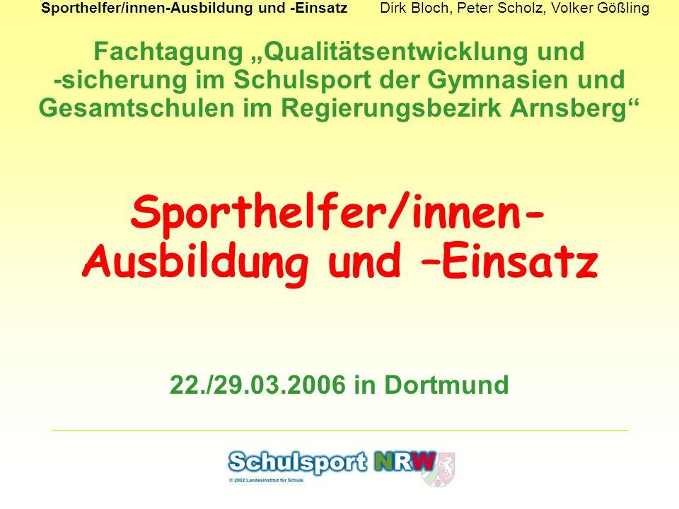 Sporthelfer/innen-Ausbildung und -EinsatzDirk Bloch, Peter Scholz, Volker Gößling Fachtagung Qualitätsentwicklung und -sicherung im Schulsport der Gym