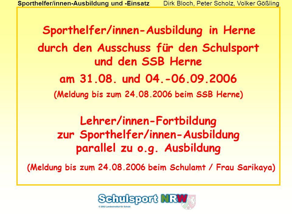 Sporthelfer/innen-Ausbildung und -EinsatzDirk Bloch, Peter Scholz, Volker Gößling Sporthelfer/innen-Ausbildung in Herne durch den Ausschuss für den Schulsport und den SSB Herne am 31.08.